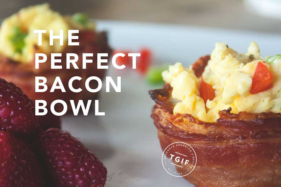 The Perfect Bacon Bowl
